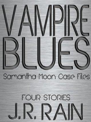 Vampire Blues: Samantha Moon Case Files
