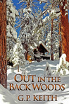 Out in the Back Woods by G.P. Keith