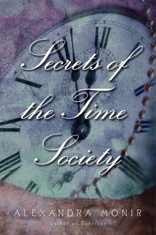 Secrets of the Time Society by Alexandra Monir