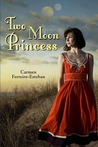 Two Moon Princess (Two Moon Princess, #1)