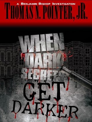 When Dark Secrets Get Darker by Thomas N. Pointer Jr.
