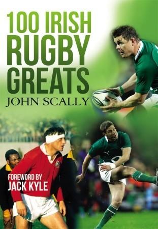 100-irish-rugby-greats