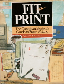fit to print the canadian student s guide to essay writing by  fit to print the canadian student s guide to essay writing by joanne buckley