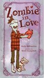Zombie in Love by Kelly DiPucchio