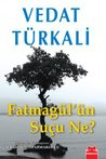 Fatmagül'ün Suçu Ne? by Vedat Türkali