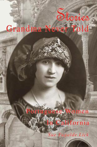 Stories Grandma Never Told by Sue Fagalde Lick