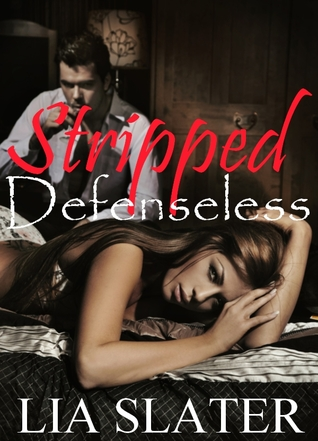 Ebook Stripped Defenseless by Lia Slater TXT!