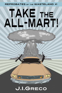 Ebook Take the All-Mart! by J.I. Greco TXT!