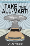 Take the All-Mart! by J.I. Greco