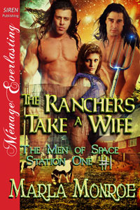 The Ranchers Take a Wife(The Men of Space Station One 1) - Marla Monroe