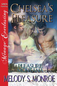 Chelseas Pleasure (Pleasure, Montana,  #...