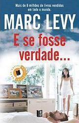 E se Fosse Verdade... by Marc Levy