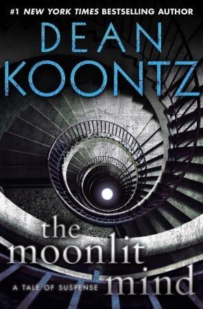 The Moonlit Mind by Dean Koontz