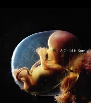 A Child is Born por Lennart Nilsson