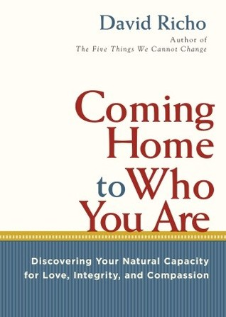 Coming Home to Who You Are by David Richo