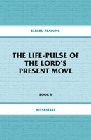 Elders' Training Book 08: The Life-Pulse of the Lord's Present Move