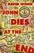 John Dies at the End (John Dies at the End, #1)