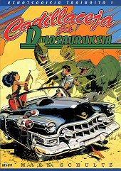 Cadillaceja ja dinosauruksia by Mark Schultz