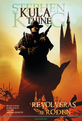 Kula Tmine: Revolveraš je rođen (Stephen King's The Dark Tower - Graphic Novels #1)