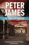 De perfecte moord by Peter James
