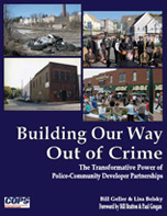 Building Our Way Out of Crime: The Transformative Power of Police-Community Developer Partnerships