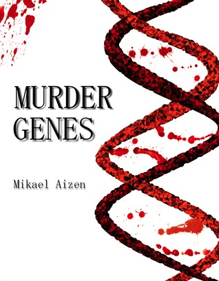 Murder Genes by Mikael Aizen