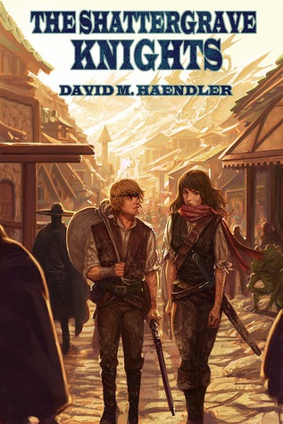 The Shattergrave Knights by David M. Haendler