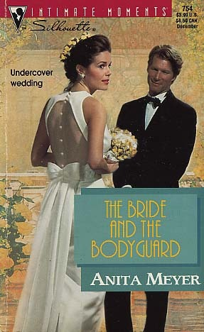 The Bride and the Bodyguard (Silhouette Intimate Moments, #754)