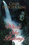 Where She Belongs by Cindy Procter-King