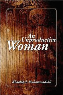 An Unproductive Woman by Khaalidah Muhammad-Ali