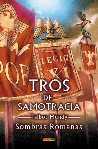 Sombras romanas (Tros de Samotracia, #3)