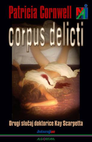 Corpus delicti (Kay Scarpetta, #2)