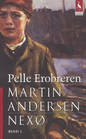 Pelle The Conqueror By Martin Andersen Nexø