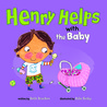 Henry Helps with the Baby by Beth Bracken