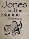 Jones and the Mammoths by Simon Poore