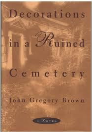 Ebook Decorations in a Ruined Cemetery by John Gregory Brown DOC!