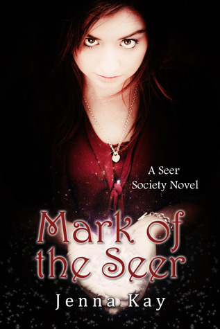 Mark of the Seer by Jenna Kay