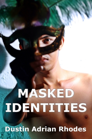 MASKED IDENTITIES by Dustin Adrian Rhodes