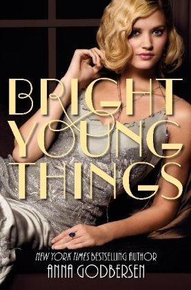 Bright Young Things by Anna Godbersen #bookreview #historicalfiction #multipov #romance #flapper #1929 #roaringtwenties