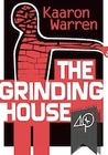 The Grinding House
