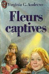 Fleurs captives (La Famille Dollanganger, #1)