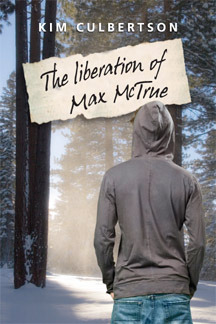 The Liberation of Max McTrue by Kim Culbertson