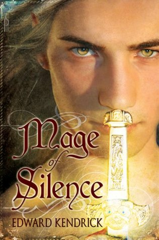 Mage of Silence by Edward Kendrick