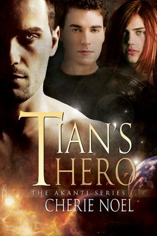 Tian's Hero by Cherie  Noel