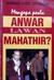 Mengapa Perlu Anwar Lawan Mahathir?