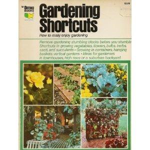 Gardening Shortcuts: How to Really Enjoy Gardening (Ortho Books)