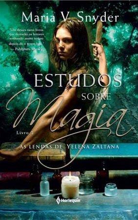Estudos Sobre Magia (As Lendas de Yelena Zaltana #2)