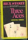 Three Aces: A Nero Wolfe Omnibus