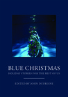 Blue Christmas: Holiday Stories for the Rest of Us