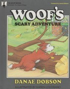 Woof's Scary Adventure by Danae Dobson